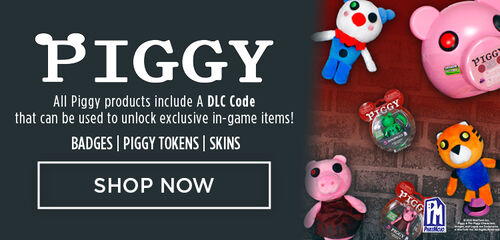 Piggy - Action Figures, Plush and more. All Piggy products include a DLC code that can be used to unlock exclusive in game items. Shop Now!